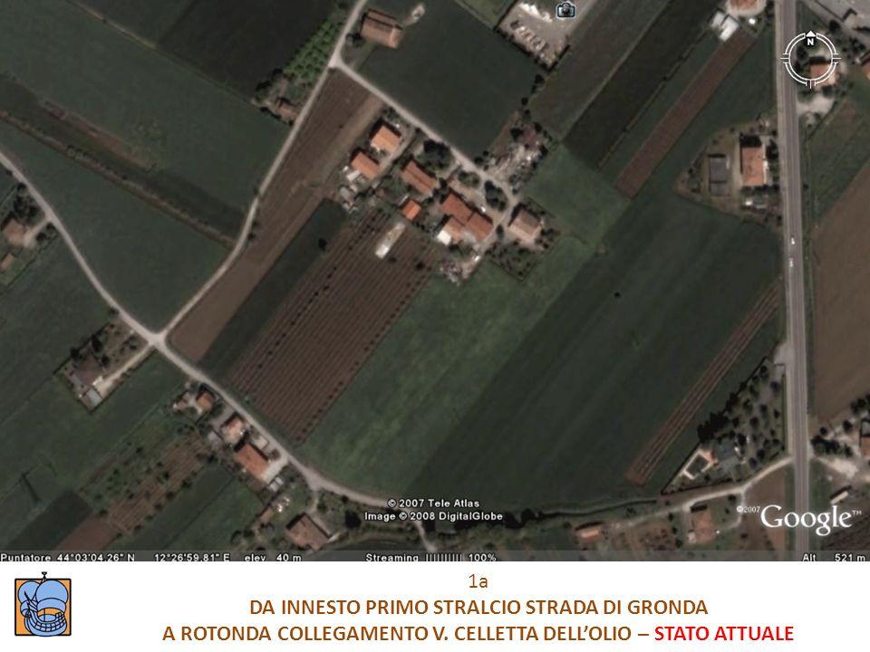 1a DA INNESTO PRIMO STRALCIO STRADA DI GRONDA A ROTONDA COLLEGAMENTO V. CELLETTA DELLOLIO – STATO ATTUALE