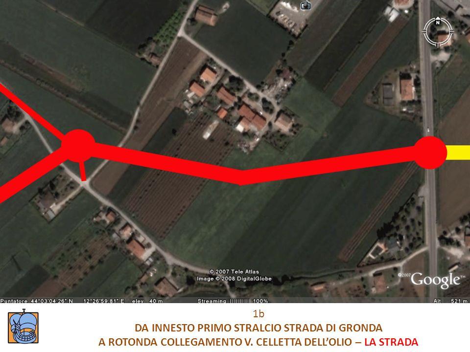 1b DA INNESTO PRIMO STRALCIO STRADA DI GRONDA A ROTONDA COLLEGAMENTO V. CELLETTA DELLOLIO – LA STRADA
