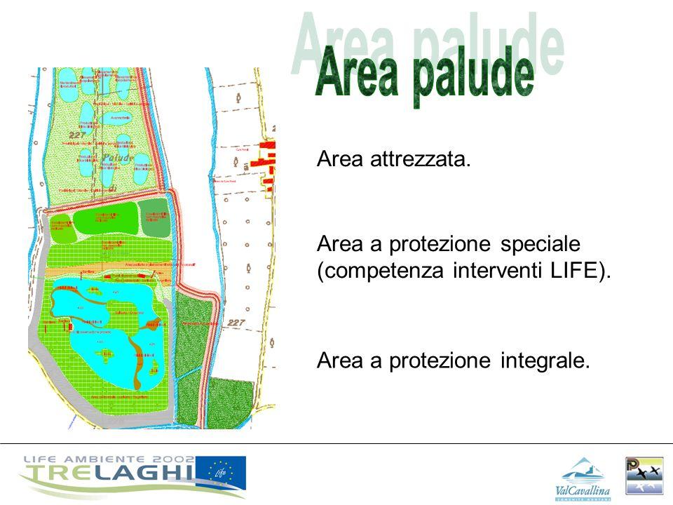 Area attrezzata. Area a protezione speciale (competenza interventi LIFE). Area a protezione integrale.