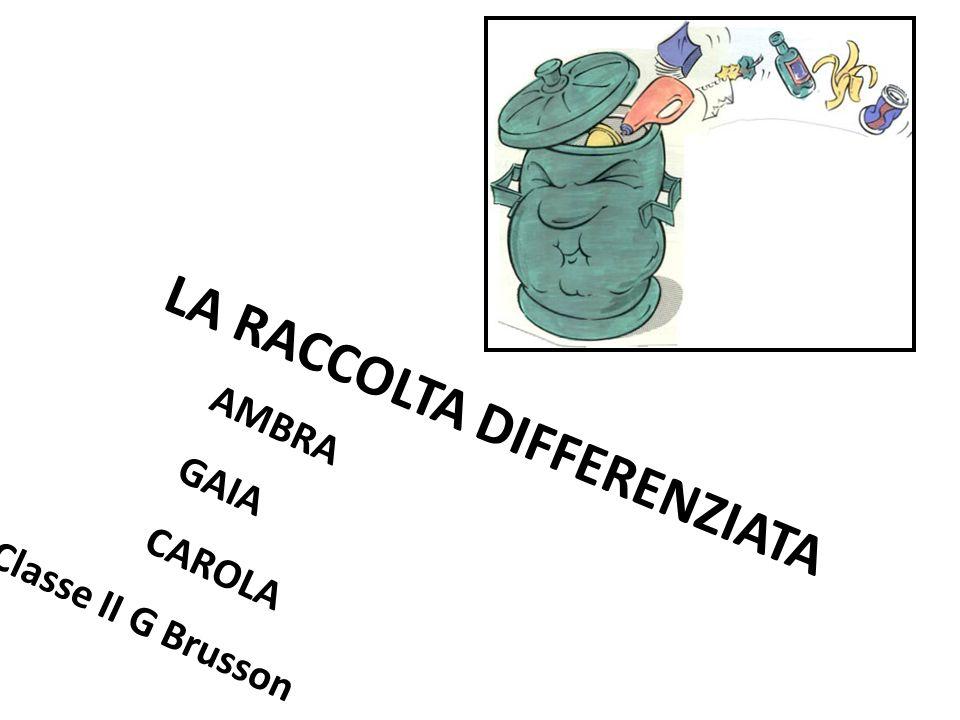 LA RACCOLTA DIFFERENZIATA AMBRA GAIA CAROLA Classe II G Brusson