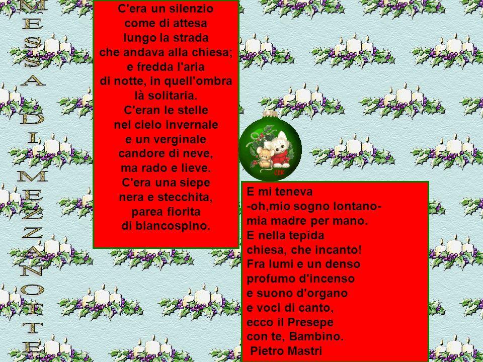 Vuoi che ti dica chi verrà a Betlemme il dì di Natale chi gentilmente s'inginocchierà davanti al Signore nato? Un pesciolino dal fiume lucente, giallo