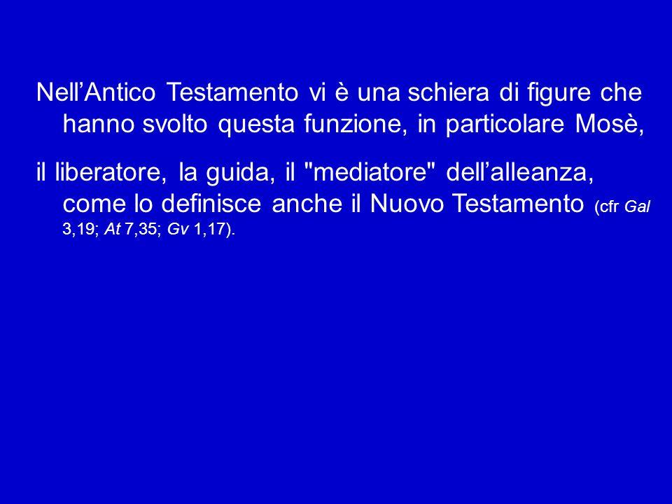 In Gesù anche la mediazione tra Dio e luomo trova la sua pienezza.