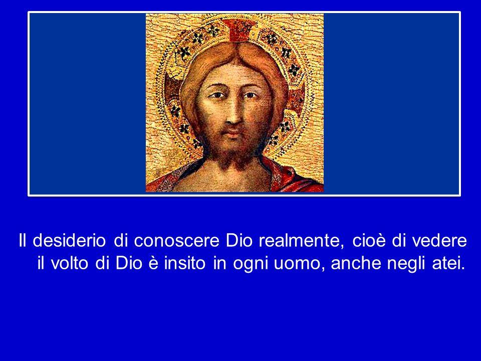 In Lui noi vediamo e incontriamo il Padre; in Lui possiamo invocare Dio con il nome di Abbà, Padre ; in Lui ci viene donata la salvezza.