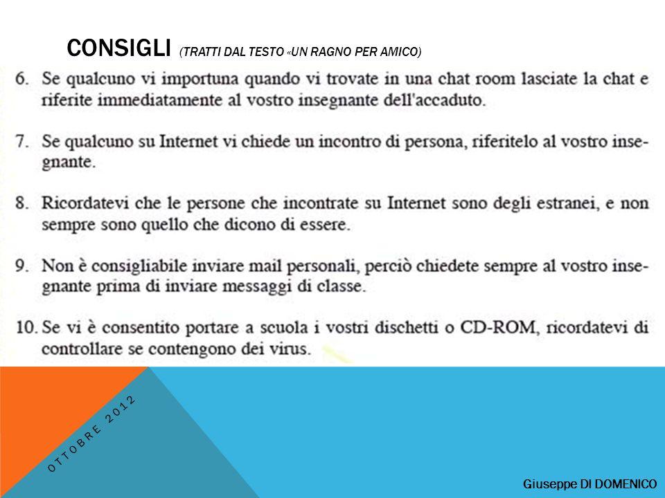 CONSIGLI (TRATTI DAL TESTO «UN RAGNO PER AMICO) Giuseppe DI DOMENICO OTTOBRE 2012
