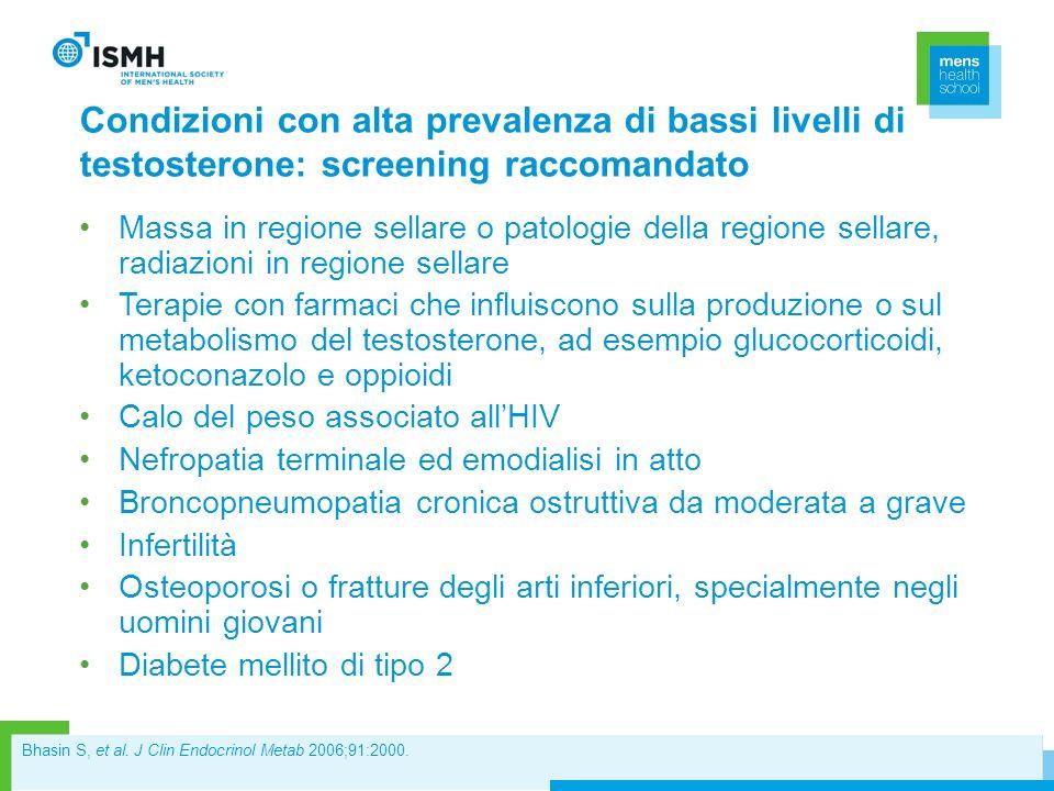Condizioni con alta prevalenza di bassi livelli di testosterone: screening raccomandato Massa in regione sellare o patologie della regione sellare, ra