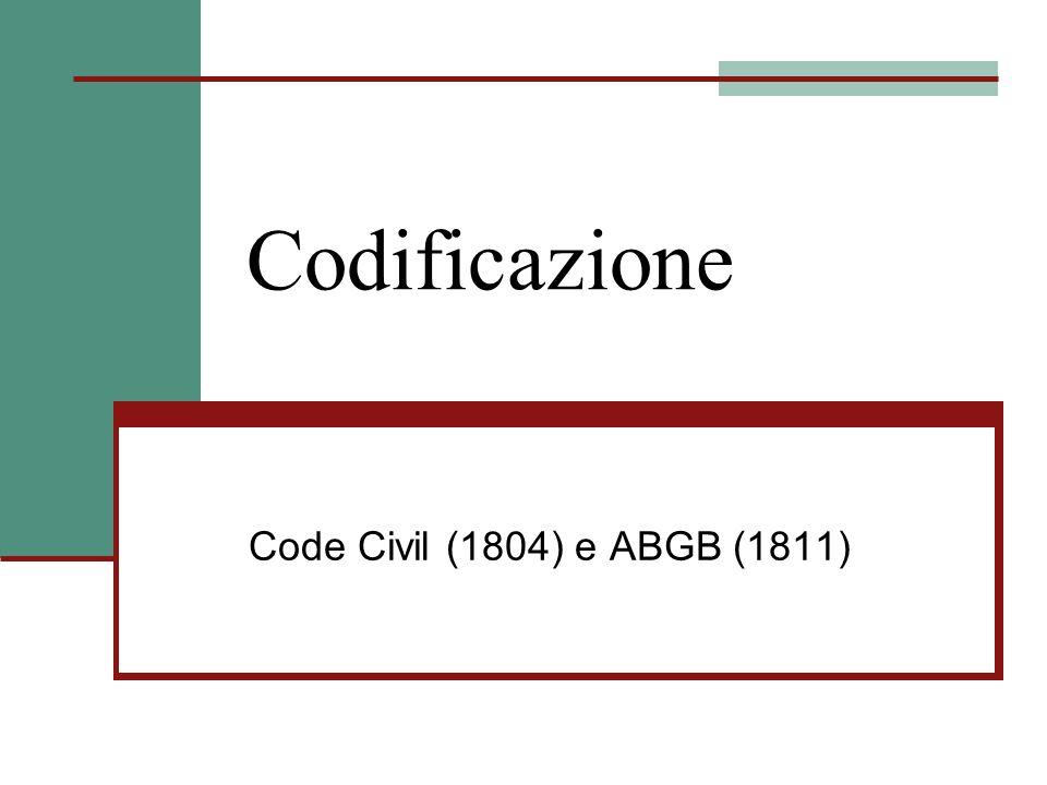 Codificazione Code Civil (1804) e ABGB (1811)
