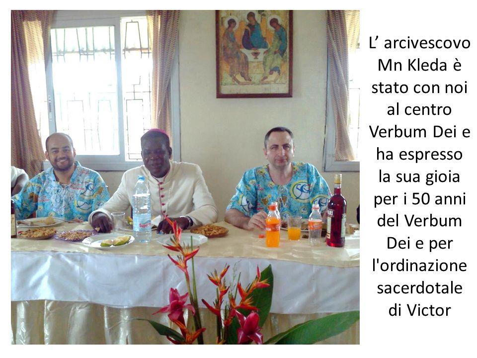 L arcivescovo Mn Kleda è stato con noi al centro Verbum Dei e ha espresso la sua gioia per i 50 anni del Verbum Dei e per l'ordinazione sacerdotale di