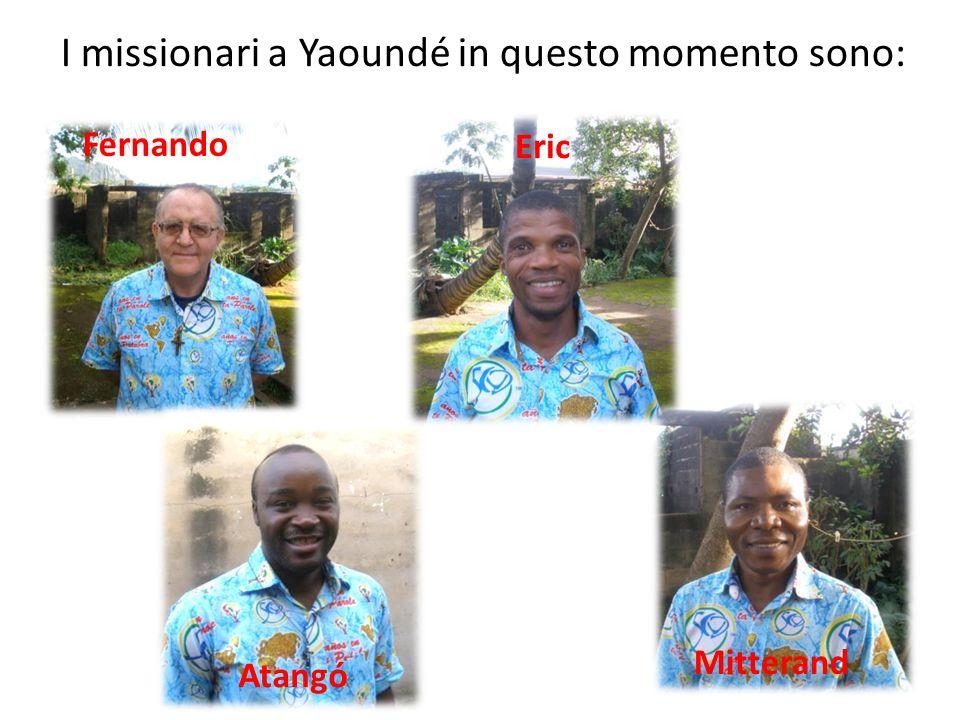 I missionari a Yaoundé in questo momento sono: Fernando Eric Atangó Mitterand