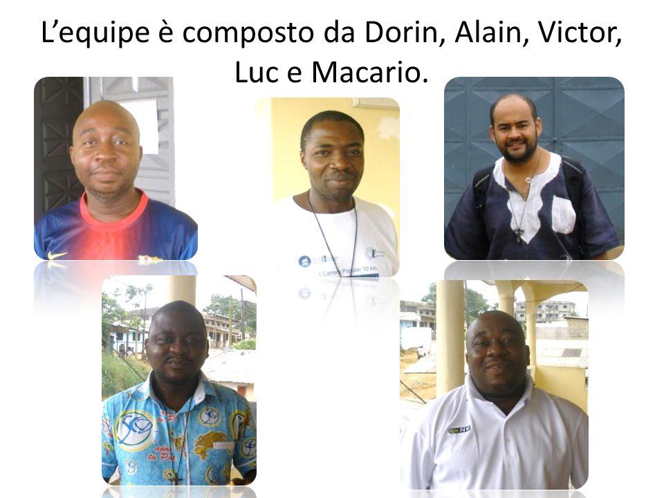Lequipe è composto da Dorin, Alain, Victor, Luc e Macario.