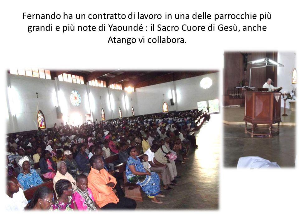 Fernando ha un contratto di lavoro in una delle parrocchie più grandi e più note di Yaoundé : il Sacro Cuore di Gesù, anche Atango vi collabora.