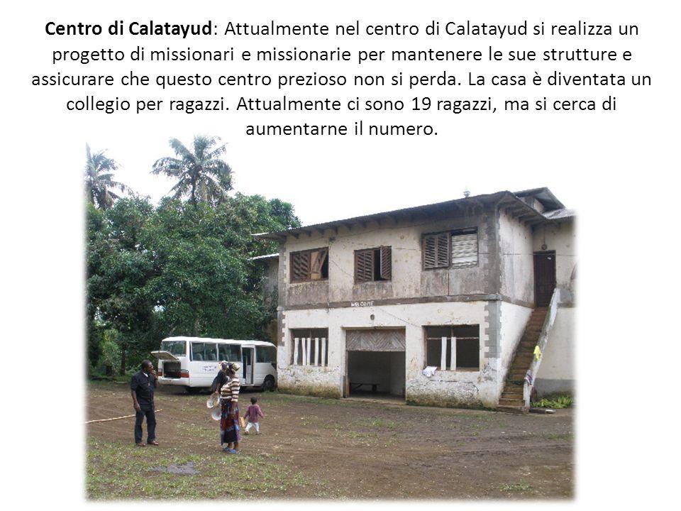 Centro di Calatayud: Attualmente nel centro di Calatayud si realizza un progetto di missionari e missionarie per mantenere le sue strutture e assicura