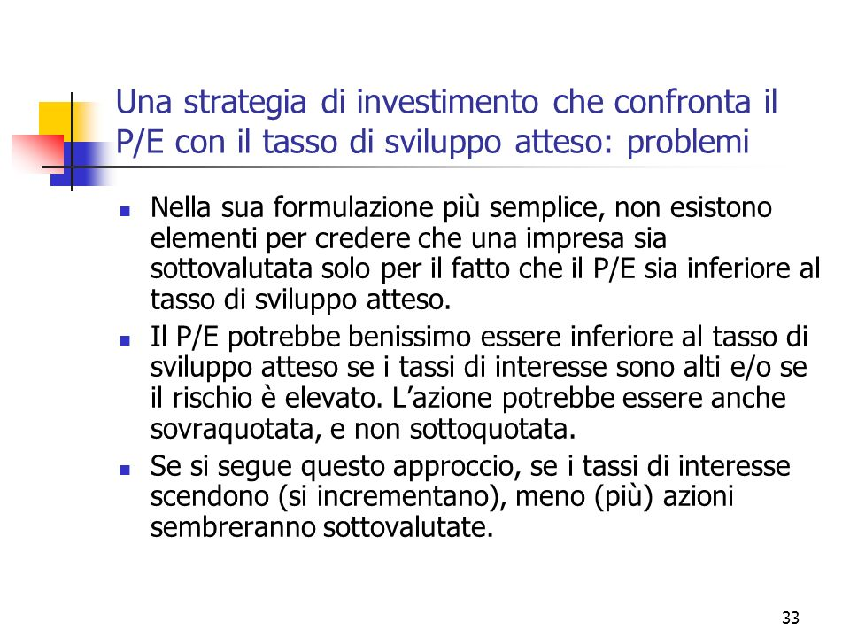34 Strategia di Ben Graham, The Intelligent Investor 1949 – Prezzo non superiore a 20 volte gli utili medi degli ultimi 5 anni.