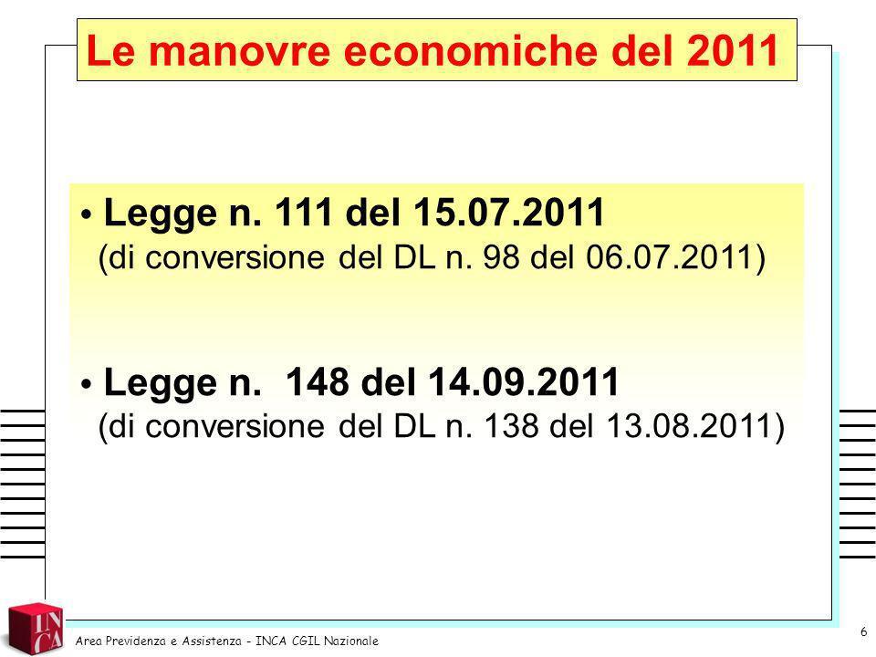 Dal 1° agosto 2011 al 31 dicembre 2014, le pensioni di importo complessivo superiore a 90.000 euro annui sono assoggettati ad un contributo di solidarietà del 5% per la parte eccedente i 90.000 euro e del 10% per la parte eccedente i 150.000 euro.