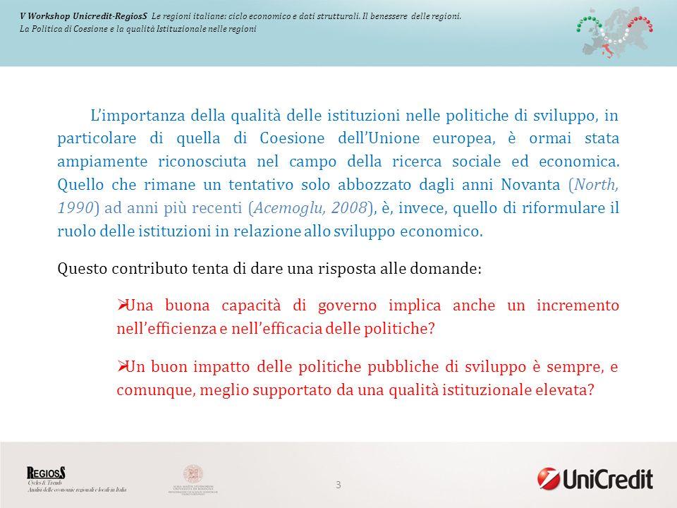 Limportanza della qualità delle istituzioni nelle politiche di sviluppo, in particolare di quella di Coesione dellUnione europea, è ormai stata ampiamente riconosciuta nel campo della ricerca sociale ed economica.