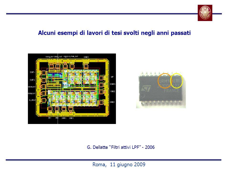 Alcuni esempi di lavori di tesi svolti negli anni passati G. Dellatte Filtri attivi LPF - 2006 Roma, 11 giugno 2009