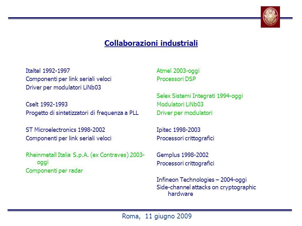 Collaborazioni industriali Italtel 1992-1997 Componenti per link seriali veloci Driver per modulatori LiNb03 Cselt 1992-1993 Progetto di sintetizzatori di frequenza a PLL ST Microelectronics 1998-2002 Componenti per link seriali veloci Rheinmetall Italia S.p.A.