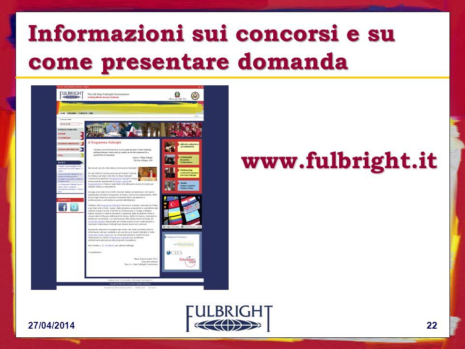 22 Informazioni sui concorsi e su come presentare domanda www.fulbright.it 27/04/201422
