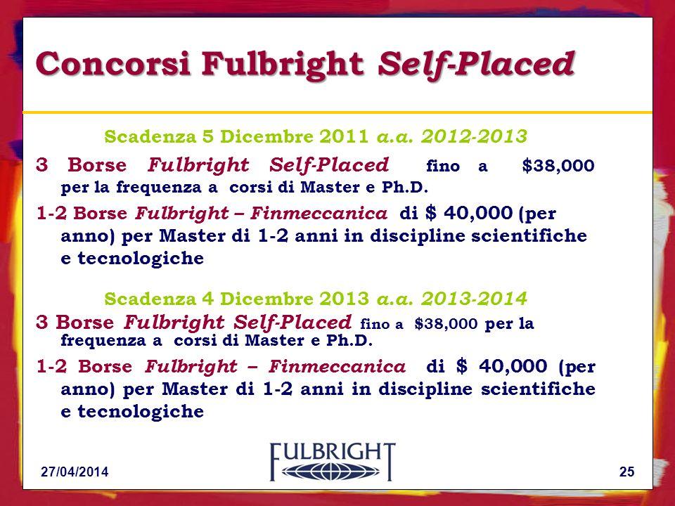 25 Concorsi Fulbright Self-Placed Scadenza 5 Dicembre 2011 a.a.