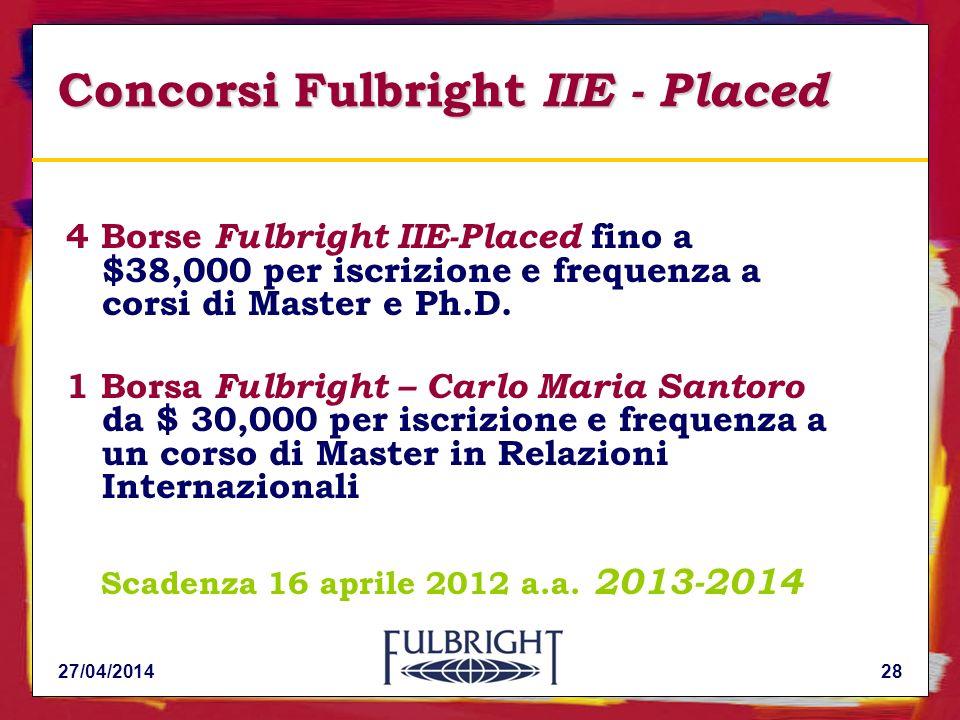 Concorsi Fulbright IIE - Placed 4 Borse Fulbright IIE-Placed fino a $38,000 per iscrizione e frequenza a corsi di Master e Ph.D.