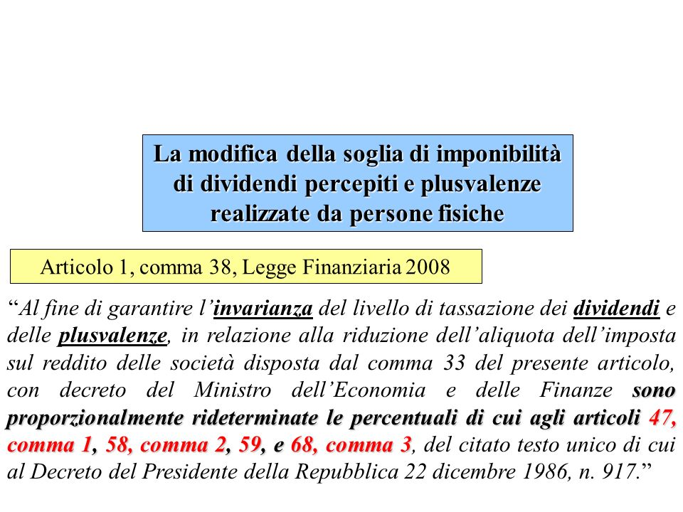 Legge Finanziaria per il 2008 e IAS Articolo 1, comma 60, della Legge Finanziaria 2008: Con Decreto del Ministero delleconomia e delle finanze [...], sono stabilite le disposizioni di attuazione e di coordinamento delle norme contenute nei commi 58 e 59.