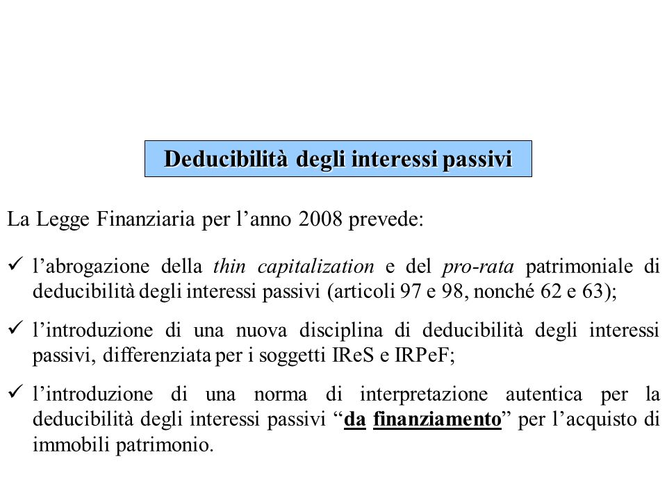 Legge Finanziaria per il 2008 e IAS Articolo 110, comma 1-bis del TUIR: In deroga alle disposizioni delle lettere c), d) ed e) del comma 1, per i soggetti che redigono il bilancio in base ai principi contabili internazionali [...]: Comma inserito dallarticolo 1, comma 58, lettera i), della Legge Finanziaria per lanno 2008 b)la lettera d) del comma 1 si applica solo per le azioni, le quote e gli strumenti finanziari similari alle azioni, che si considerano immobilizzazioni finanziarie ai sensi dellarticolo 85, comma 3-bis;