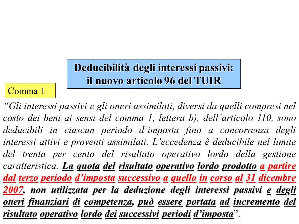 Legge Finanziaria per il 2008 e IAS Articolo 110, comma 1-ter del TUIR: Per i soggetti che redigono il bilancio in base ai principi contabili internazionali di cui al regolamento (CE) n.1606/2002, i componenti positivi e negativi che derivano dalla valutazione, operata in base alla corretta applicazione di tali principi, delle passività assumono rilievo anche ai fini fiscali.