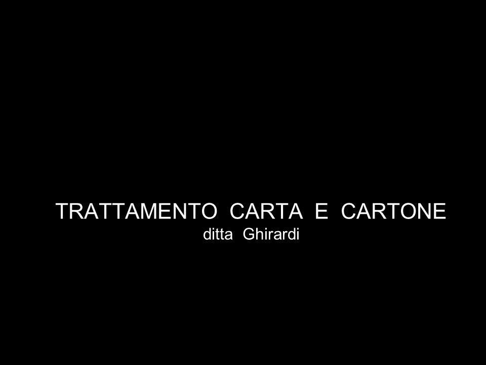 TRATTAMENTO CARTA E CARTONE ditta Ghirardi
