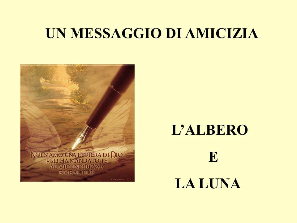 UN MESSAGGIO DI AMICIZIA LALBERO E LA LUNA