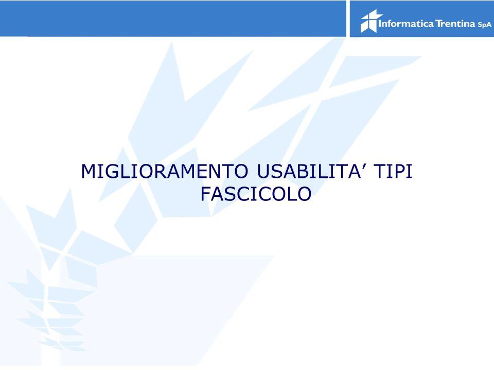 MIGLIORAMENTO USABILITA TIPI FASCICOLO