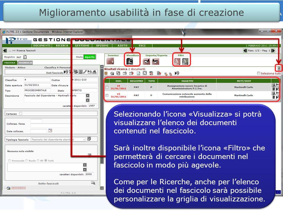 Miglioramento usabilità in fase di creazione Selezionando licona «Visualizza» si potrà visualizzare lelenco dei documenti contenuti nel fascicolo.