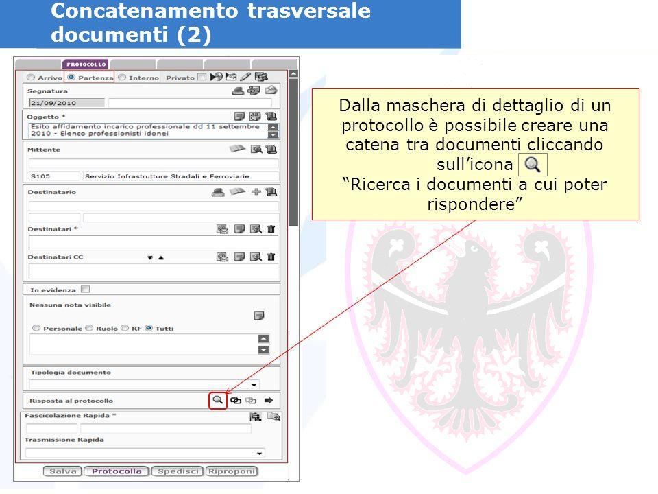 Concatenamento trasversale documenti (2) Dalla maschera di dettaglio di un protocollo è possibile creare una catena tra documenti cliccando sullicona