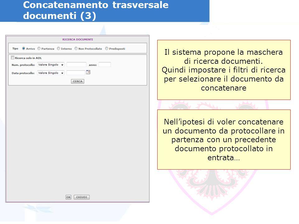 Concatenamento trasversale documenti (3) Il sistema propone la maschera di ricerca documenti.