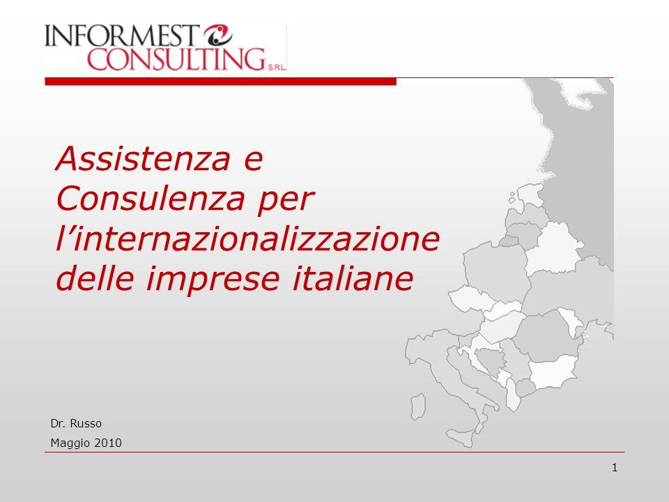 1 Assistenza e Consulenza per linternazionalizzazione delle imprese italiane Dr. Russo Maggio 2010