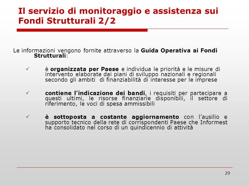 29 Le informazioni vengono fornite attraverso la Guida Operativa ai Fondi Strutturali: è organizzata per Paese e individua le priorità e le misure di