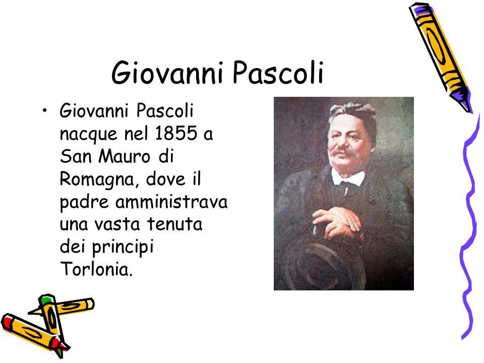 Giovanni Pascoli Pascoli trascorse la sua infanzia serenamente fino a quando il padre, che tornava da Cesena a San Mauro di Romagna, fu ucciso in un agguato per motivi mai chiariti.