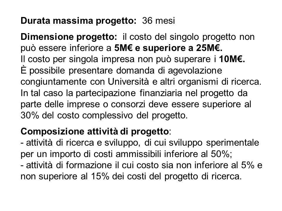 Durata massima progetto: 36 mesi Dimensione progetto: il costo del singolo progetto non può essere inferiore a 5M e superiore a 25M.