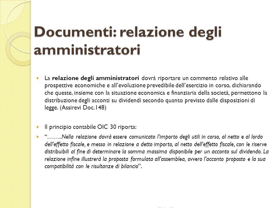 Documenti: relazione degli amministratori La relazione degli amministratori dovrà riportare un commento relativo alle prospettive economiche e allevol