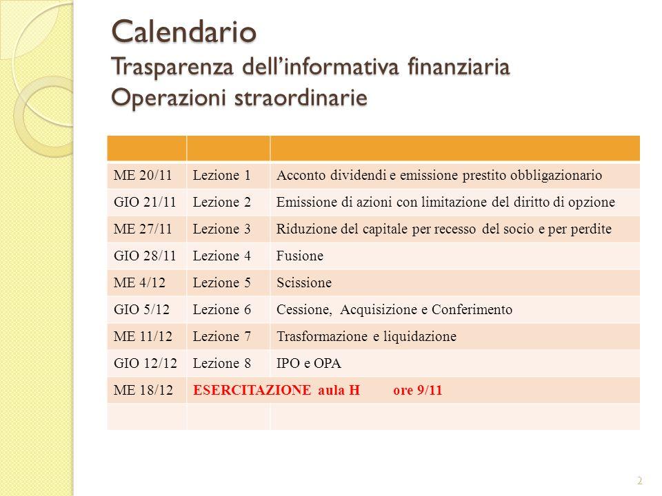 Calendario Trasparenza dellinformativa finanziaria Operazioni straordinarie 2 ME 20/11Lezione 1Acconto dividendi e emissione prestito obbligazionario