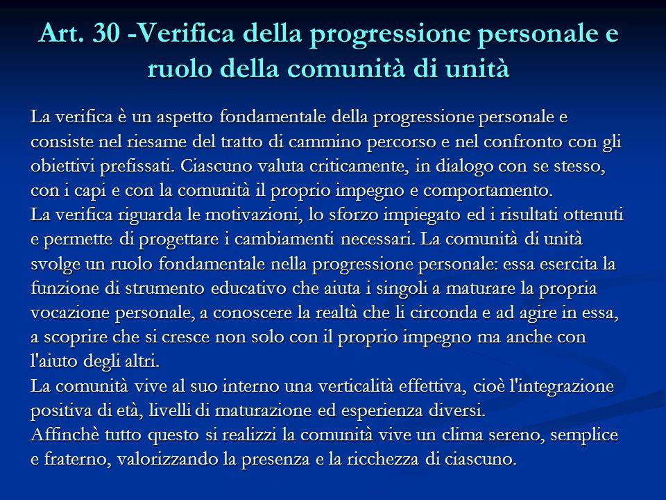 Art. 30 -Verifica della progressione personale e ruolo della comunità di unità La verifica è un aspetto fondamentale della progressione personale e co