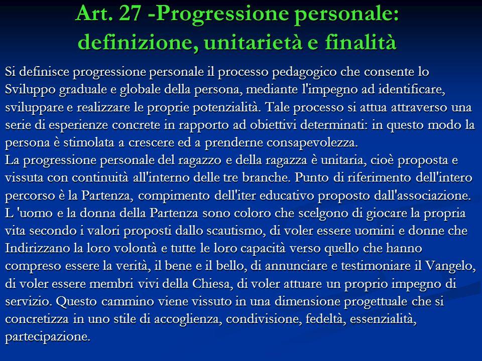 Art. 27 -Progressione personale: definizione, unitarietà e finalità Si definisce progressione personale il processo pedagogico che consente lo Svilupp