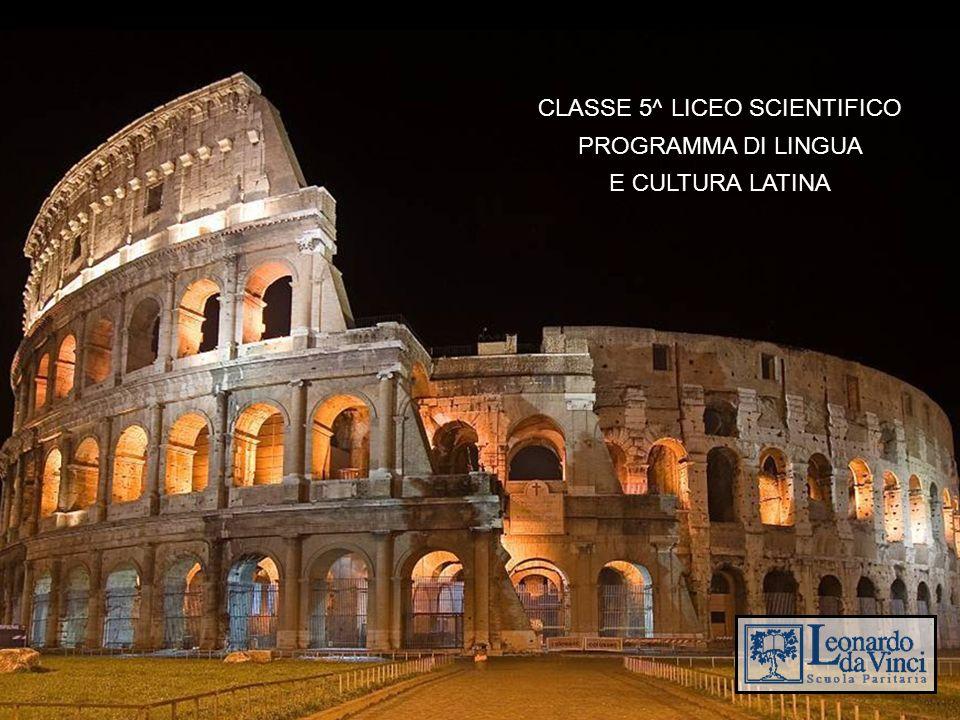 CLASSE 5^ LICEO SCIENTIFICO PROGRAMMA DI LINGUA E CULTURA LATINA