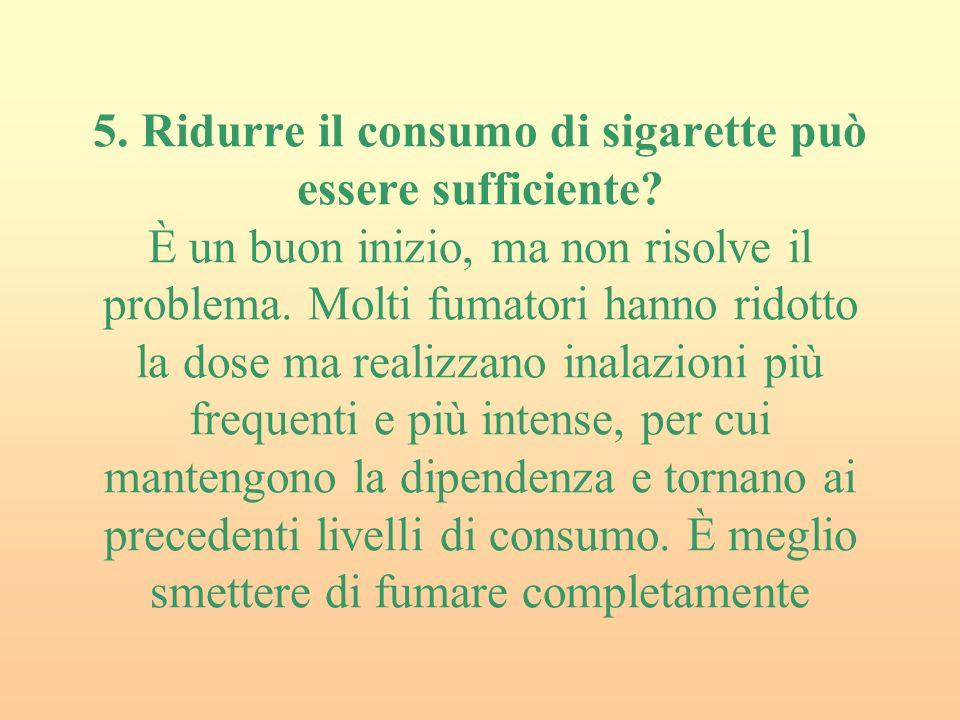 5.Ridurre il consumo di sigarette può essere sufficiente.