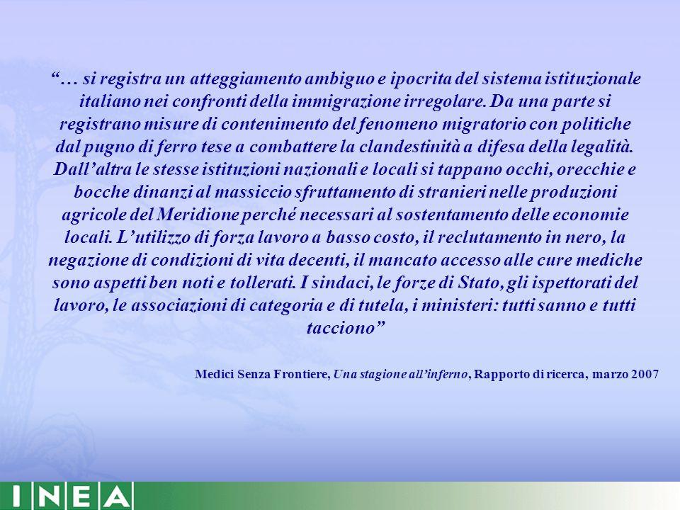 … si registra un atteggiamento ambiguo e ipocrita del sistema istituzionale italiano nei confronti della immigrazione irregolare. Da una parte si regi