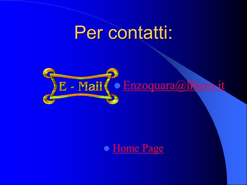 Per contatti: Enzoquara@libero.it Home Page