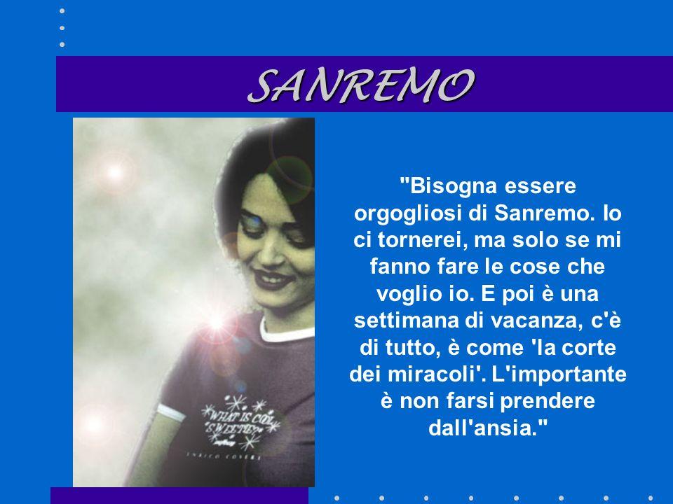 Bisogna essere orgogliosi di Sanremo.