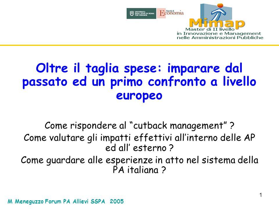 1 Oltre il taglia spese: imparare dal passato ed un primo confronto a livello europeo Come rispondere al cutback management ? Come valutare gli impatt