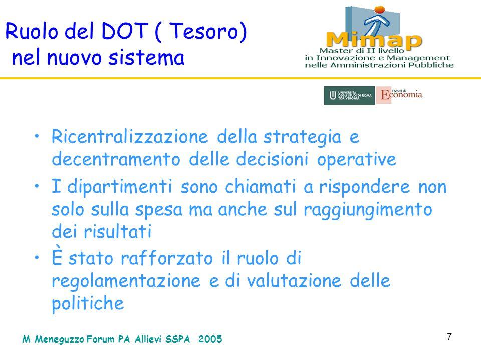 7 Ruolo del DOT ( Tesoro) nel nuovo sistema Ricentralizzazione della strategia e decentramento delle decisioni operative I dipartimenti sono chiamati