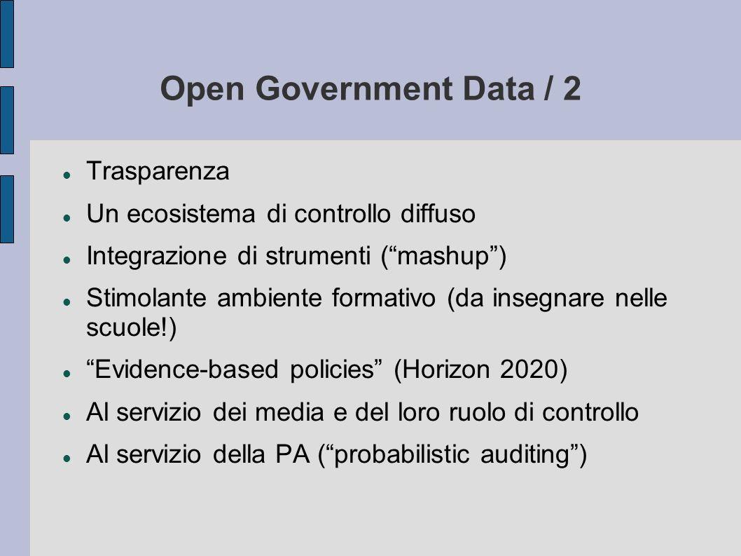 Open Government Data / 2 Trasparenza Un ecosistema di controllo diffuso Integrazione di strumenti (mashup) Stimolante ambiente formativo (da insegnare