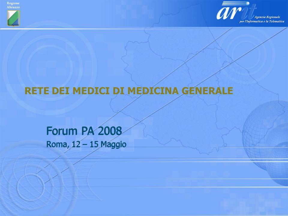 RETE DEI MEDICI DI MEDICINA GENERALE Forum PA 2008 Roma, 12 – 15 Maggio Forum PA 2008 Roma, 12 – 15 Maggio