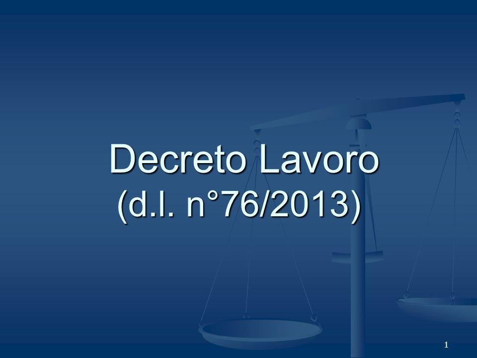 1 Decreto Lavoro (d.l. n°76/2013) Decreto Lavoro (d.l. n°76/2013)